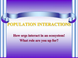 POPULATION INTERACTIONS