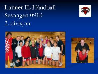 Lunner IL H ndball  Sesongen 0910  2. divisjon