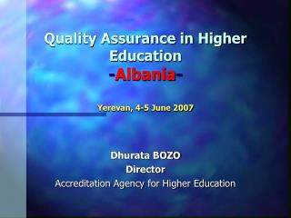 Quality Assurance in Higher Education - Albania - Yerevan, 4-5 June 2007