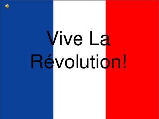 Vive La Révolution!
