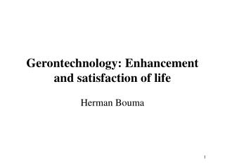 Gerontechnology: Enhancement and satisfaction of life