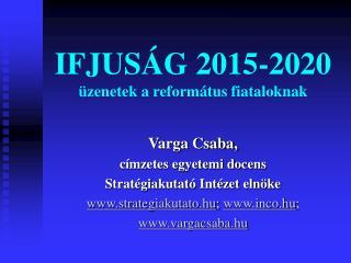 IFJUSÁG 2015-2020 üzenetek a református fiataloknak
