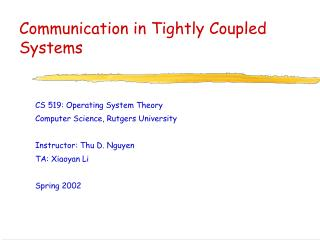 Communication in Tightly Coupled Systems