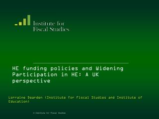 HE funding policies and Widening Participation in HE: A UK perspective