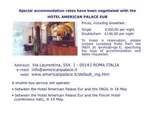 Address :   Via Laurentina, 554� I - 00143 ROMA ITALIA     e-mail :   info@americanpalace.it