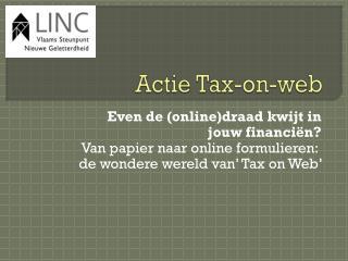 Actie  Tax-on-web