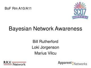 Bayesian Network Awareness