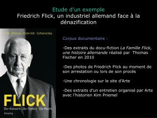 Etude d ' un exemple  Friedrich Flick, un industriel allemand face à la dénazification