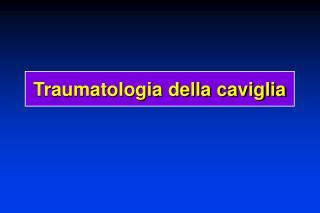 Traumatologia della caviglia