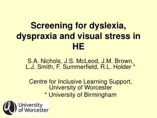 Screening for dyslexia, dyspraxia and visual stress in HE