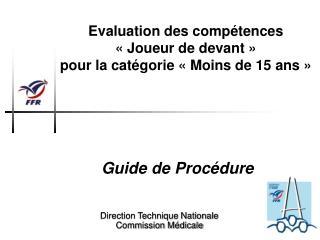 Evaluation des compétences  «Joueur de devant» pour la catégorie «Moins de 15 ans»