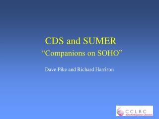 "CDS and SUMER "" Companions on SOHO"""