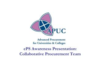 EPS Awareness Presentation: Collaborative Procurement Team