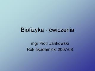 Biofizyka - ćwiczenia