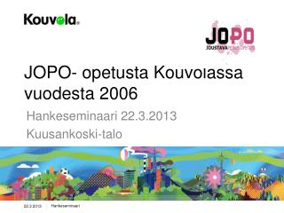 JOPO- opetusta Kouvolassa vuodesta 2006