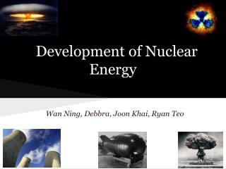 Development of Nuclear Energy