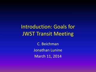 Introduction: Goals  for  JWST  Transit  Meeting