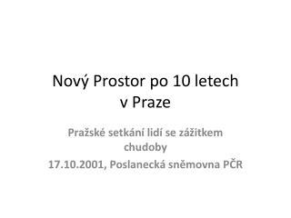 Nový Prostor po 10 letech  v Praze