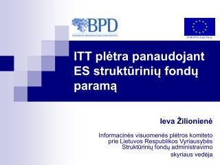 ITT plėtra panaudojant ES struktūrinių fondų paramą