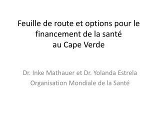 Feuille  de route et options pour le  financement  de la santé au Cape Verde