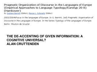 THE DE-ACCENTING OF GIVEN INFORMATION: A COGNITIVE UNIVERSAL ALAN CRUTTENDEN