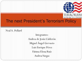 The next President's T errorism P olicy