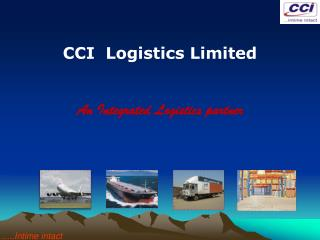 CCI  Logistics Limited An Integrated Logistics partner