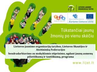 Lietuvos jaunimo organizacijų tarybos, Lietuvos Skautijos ir Ateitininkų Federacijos