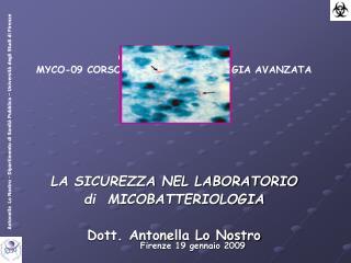 Corso Nazionale AMCLI MYCO-09 CORSO di MICOBATTERIOLOGIA AVANZATA                                              LA SICURE