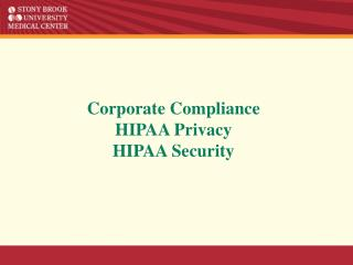 Corporate Compliance  HIPAA Privacy HIPAA Security