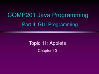 COMP201 Java Programming Part II: GUI Programming