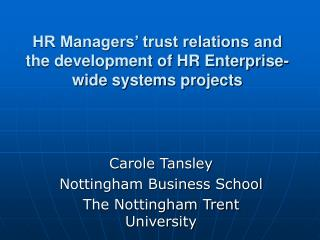 HR Managers� trust relations and the development of HR Enterprise-wide systems projects
