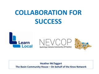 Heather McTaggart The Basin Community House – On behalf of the Knox Network