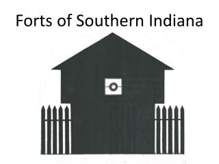 Forts of Southern Indiana