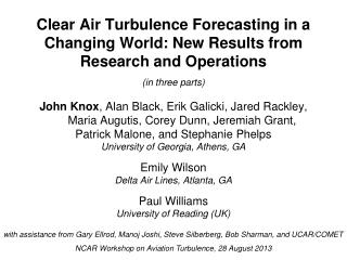 Clear Air Turbulence Forecasting in a  Changing World: New Results from  Research and Operations