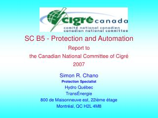 SC B5 - Protection and Automation Report to  the Canadian National Committee of Cigr é 2007