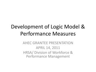 Development of Logic Model & Performance Measures
