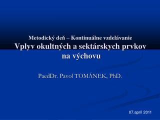 PaedDr. Pavol TOMÁNEK, PhD.
