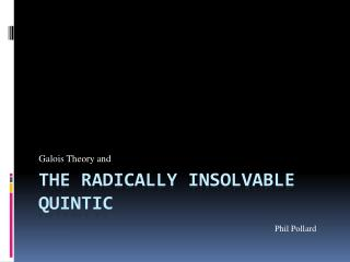 The Radically insolvable Quintic