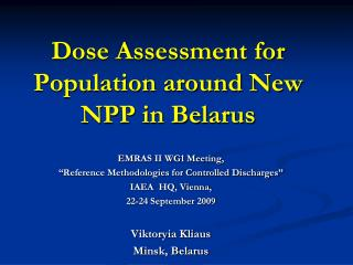 Dose Assessment for Population around New NPP in Belarus