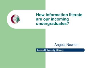 How information literate are our incoming undergraduates?