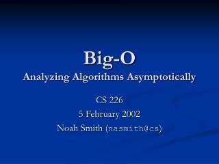 Big-O Analyzing Algorithms Asymptotically