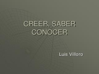 CREER, SABER CONOCER