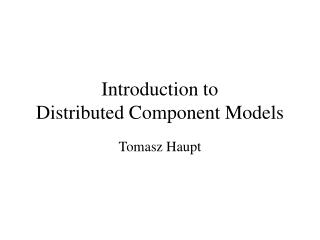 Introduction to Distributed Component Models