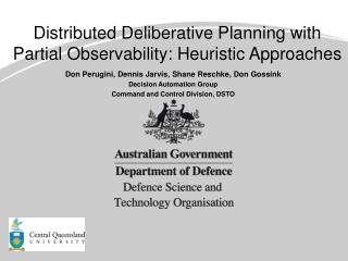 Distributed Deliberative Planning with Partial Observability: Heuristic Approaches