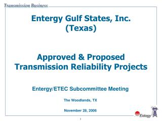 Entergy Gulf States, Inc. (Texas) Approved & Proposed Transmission Reliability Projects