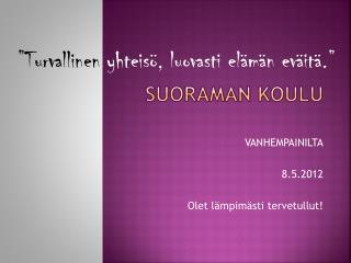 SUORAMAN KOULU