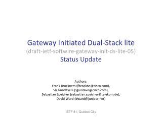 Gateway Initiated Dual-Stack lite (draft-ietf-softwire-gateway-init-ds-lite-05) Status Update