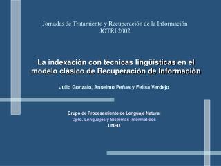 La indexación con  técnicas lingüísticas  en el modelo clásico de Recuperación de Información