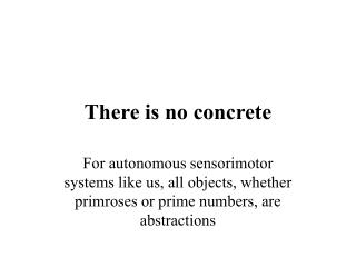 There is no concrete